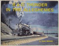B & O Thunder in the Alleghenies
