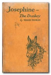 Josephine - the Donkey by  Maud Morin - First Edition; First Printing - 1947 - from Books in Bulgaria (SKU: 32060)