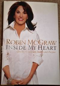 Inside My Heart By Robin McGraw, hardcover, 2006
