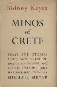 Minos of Crete; Plays and Stories Edited with Selections from his Notebook and some early Unpublished Poems by Michael Meyer