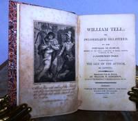 WILLIAM TELL; OR, SWISSERLAND DELIVERED