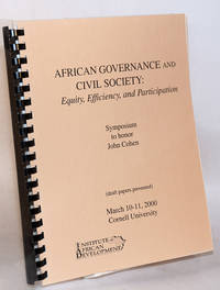 image of African governance and civil society: equity, efficiency, and participation. Symposium to honor John Cohen, March 10-11, 2000, Cornell University