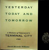 Yesterday, today, and tomorrow: A history of Vancouver's Terminal City Club