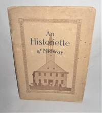 An Historiette Midway    With particular Reference to the Movement to Erect the Screven-Stewart Monument to Which are Added Sketches Ofthe Lives and Services of Generals James Screven and Daniel Stewart By William Harden