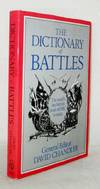 The Dictionary of Battles : The World's Key Battles from 40 BC to Today