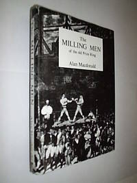 The Milling Men Of The Old Prize Ring