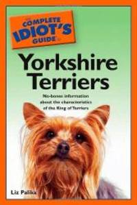 image of The Complete Idiot's Guide to Yorkshire Terriers