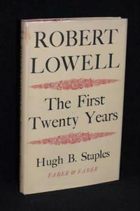 Robert Lowell; The First Twenty Years