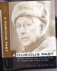 A Dubious Past:  Ernst Junger and the Politics of Literature After Nazism