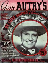 Gene Autry's De Luxe Edition of Famous Cowboy Songs & Mountain Ballads