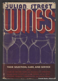Wines:  Their Selection, Care, and Service. by  Julian STREET - First Edition - 1933 - from Grendel Books, ABAA/ILAB and Biblio.com