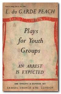 image of An Arrest Is Expected A Play in One Act
