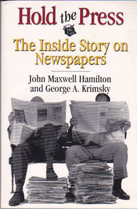 Hold the Press : The Inside Story on Newspapers