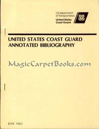United States Coast Guard Annotated Bibliography by  Truman R.; et al Strobridge - 1982 - from MagicCarpetBooks.com and Biblio.co.uk
