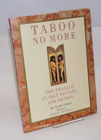 Taboo No More: the phallus in fact, fiction and fantasy