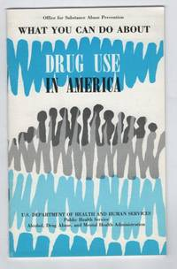 What You Can Do About Drug Use in America