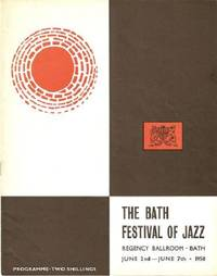 THE [FIRST] BATH FESTIVAL OF JAZZ:  Regency Ballroom, Bath, June 2nd-June 7th, 1958:  Concert program