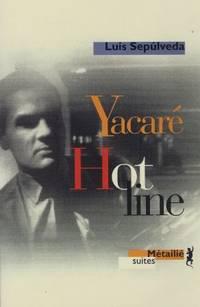 Yacaré -  Hot Line Traduit de l'espagnol (Chili) par Jean Peyras