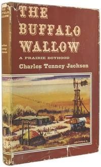 The Buffalo Wallow: A Prairie Boyhood by  Charles Tenney Jackson - Hardcover - Later Printing - 1953 - from The Bookworm and Biblio.com