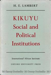 Kikuyu Social and Political Institutions by  H. E Lambert - Hardcover - 1956 - from Ed Conroy Bookseller and Biblio.co.uk