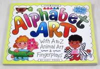 Alphabet Art: With A-Z Animal Art & Fingerplays (Williamson Little Hands Series)