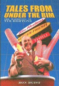 Tales From Under The Rim. The Marketing of Tim Hortons