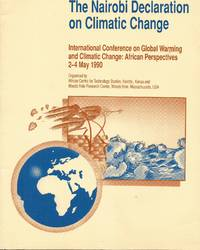image of The Nairobi Declaration on Climatic Change: International Conference on Global Warming and Climatic Change: African Perspectives, May 2-4, 1990, organized by the African Centre for Technology Studies, Nairobi, Kenya, and the Woods Hole Research Center...