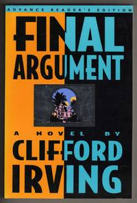 Final Argument - A Legal Thriller [COLLECTIBLE ADVANCE READER'S EDITION COPY]
