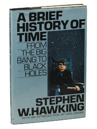 A Brief History of Time: From the Big Bang to Black Holes by  Stephen Hawking - Hardcover - First Edition - 1988 - from Burnside Rare Books, ABAA (SKU: 160717003)