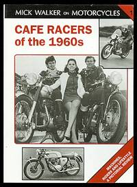 image of CAFE RACERS OF THE 1960s:  MACHINES, RIDERS AND LIFESTYLE - A PICTORIAL REVIEW.  MICK WALKER ON MOTORCYCLES 1.