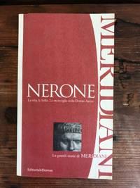 image of Nerone: La vita, le follie. Le meraviglie della Domus Aurea