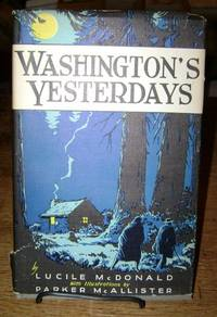Washington's Yesterdays (Before There Was a Territory) 1775-1853