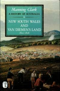 A History of Australia, Volume II : New South Wales and Van Diemen's Land 1822 - 1838 by Clark C.M.H - Hardcover - Reprint - 1992 - from Terra Australis Books (SKU: 008809)