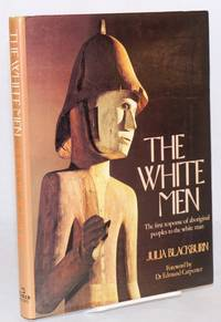 The white men the first response of aboriginal peoples to the white man. Foreword by Dr Edmund Carpenter