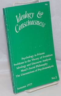 Ideology & Consciousness: No. 2, Autumn 1977 by  editorial collective  et al  - 1977  - from Bolerium Books Inc., ABAA/ILAB (SKU: 248450)