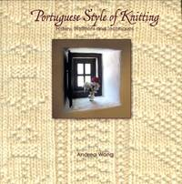 Portuguese Style of Knitting : History, Traditions and Techniques