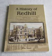 A History of Redhill: v. 2: The Town from 1900 to 1925