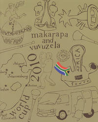 Makarapa and Vuvuzela: 2010 FIFA World Cup by  Ian van Coller - First printing - 2010 - from Passages Bookshop and Biblio.co.uk