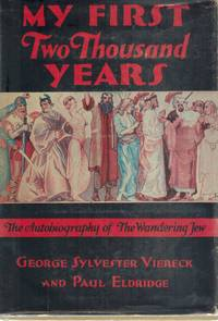 MY FIRST TWO THOUSAND YEARS THE AUTOBIOGRAPHY OF THE WANDERING JEW