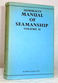 Admiralty Manual of Seamanship Volume II B. R. 67 (2)