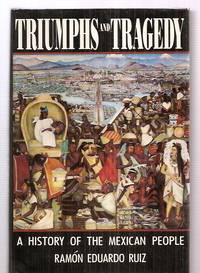 image of TRIUMPHS AND TRAGEDY: A HISTORY OF THE MEXICAN PEOPLE