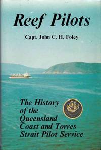 image of Reef Pilots. The History of the Queensland Coast and Torres Strait Pilot Service