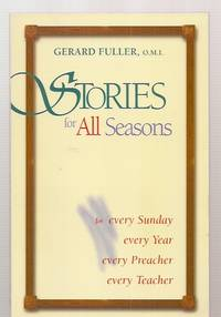image of Stories For All Seasons For Every Sunday Every Year Every Preacher Every  Teacher