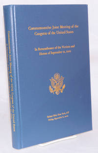 Commemorative Joint Meeting of the 107th Congress of the United States: In Remembrance of the Victims and Heroes of September 11, 2001