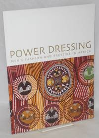 Power dressing men's fashion and prestige in Africa. October 19, 2005 - May 28, 2006