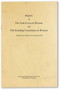 [Cover title] Report of the Task Force on Women and the Standing Committee on Women Adopted by the 182nd General Assembly (1970)