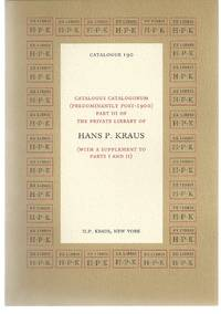 Catalogus Catalogorum (Predominately Post-1900) Part III of the Private Library of Hans P. Kraus...