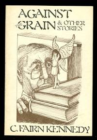 image of AGAINST THE GRAIN & OTHER STORIES.