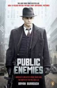 Public Enemies: America's Greatest Crime Wave and the Birth of the FBI, 1933-34 by Bryan Burrough - 2009-09-04