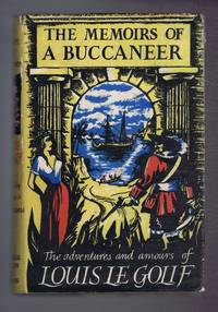 The Memoirs of a Buccaneer, Prodigious Adventures of Louis Adhemar Timothee Le Goif, Borgnefesse by  trans. Malcolm Barnes  Borgnefesse - First Edition - 1954 - from Bailgate Books Ltd and Biblio.com